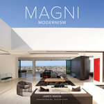 Magni Modernism : Inside the Vacation Homes of Top Decorators - James Magni