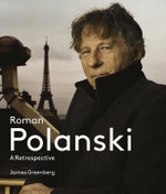 Roman Polanski : A Retrospective - James B. Greenberg