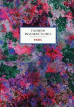 The Fashion Insiders' Guide to Paris - Carole Sabas
