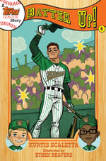 A Topps League Story: Bk. 6 : Batter Up! - Kurtis Scaletta
