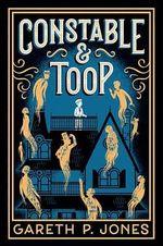 Constable & Toop - Gareth P Jones