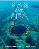 Man and Sea : Planet Ocean - Yann Arthus-Bertrand