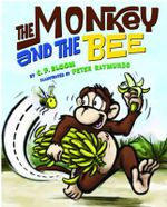 The Monkey and the Bee : Monkey Goes Bananas - C. Bloom