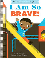 I am So Brave! : Empowerment Series - Stephen Krensky