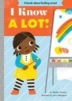 I Know a Lot! : Empowerment Series : Book 3  - Stephen Krensky