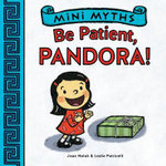 Be Patient, Pandora! : Mini Myths Series - Joan Holub