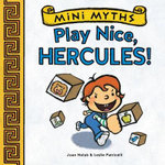 Play Nice, Hercules! : Mini Myths Series - Joan Holub