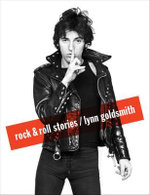 Rock and Roll Stories - Lynn Goldsmith