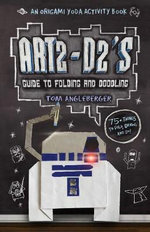 Art2-D2's Guide to Folding and Doodling : An Origami Yoda Activity Book - Tom Angleberger