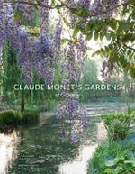Claude Monet's Gardens at Giverny - Dominique Lobstein
