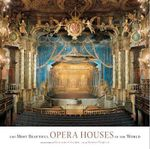 The Most Beautiful Opera Houses in the World - Antoine Pecqueur