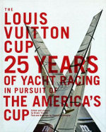 The Louis Vuitton Cup : A Photographic Journey - Francois Chevalier