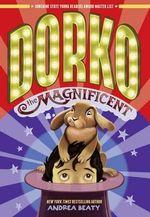 Dorko the Magnificent - Andrea Beaty