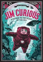 Jim Curious : A Voyage to the Heart of the Sea in 3-D Vision - Matthias Picard