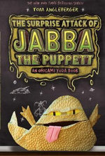 The Surprise Attack of Jabba the Puppett : Origami Yoda Series : Book 4 - Tom Angleberger