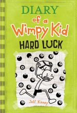 Hard Luck  : Diary of a Wimpy Kid Series : Book 8 - Jeff Kinney