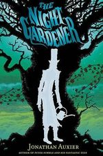 The Night Gardener - Jonathan Auxier