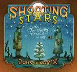 Shooting at the Stars : The Christmas Truce of 1914 - John Hendrix