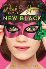 Pink & Green is the New Black : Pink & Green Book Three - Lisa Greenwald