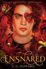 Ensnared : Splintered : Book 3 - A. G. Howard