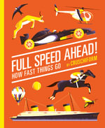 Full Speed Ahead! : How Fast Things Go - Cruschiform