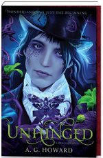 Unhinged : Splintered Book Two - A G Howard