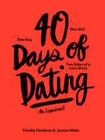 40 Days of Dating: The Book : The Book - Jessica Walsh