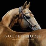 Golden Horse : The Legendary Akhal-Teke - Aleksandr Klimuk