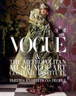 Vogue and the Metropolitan Museum of Art Costume Institute : Parties, Exhibitions, People - Hamish Bowles