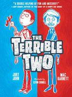 The Terrible Two : Terrible Two - Mac Barnett