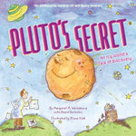 Pluto's Secret : An Icy World's Tale of Discovery - Margaret A. Weitekamp
