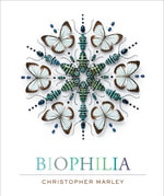 Biophilia - Christopher Marley