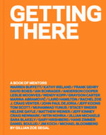 Getting There : A Book of Mentors - Gillian Zoe Segal