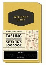 The Kings County Distillery: Whiskey Notes : Tasting and Distilling Logbook - Colin Spoelman