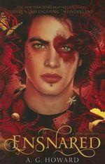 Ensnared : Splintered Book Three - A G Howard