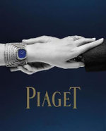 Piaget : Watchmakers and Jewellers Since 1874 - Florence Muller