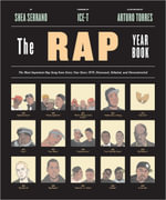 The Rap Year Book : The Most Important Rap Song from Every Year Since 1979, Discussed, Debated, and Deconstructed - Shea Serrano