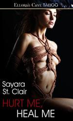 Hurt Me, Heal Me - Sayara St. Clair