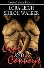 Cops and Cowboys - Lora Leigh