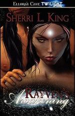 Rayven's Awakening - Sherri L King