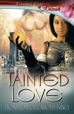 Tainted Love - Heather Elizabeth King