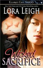 Wicked Sacrifice : Bound Hearts Series : Book 3 - Lora Leigh