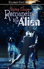 Romancing the Alien - Shelley Munro