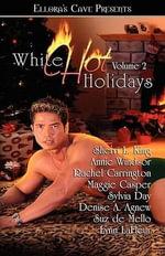 White Hot Holidays Volume 2 - Sherri L King