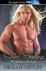 Silver Shadow - My Immortal Knight - Delilah Devlin