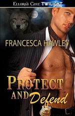 Protect and Defend - Francesca Hawley