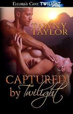 Captured by Twilight - Tawny Taylor