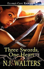 Three Swords, One Heart - N J Walters
