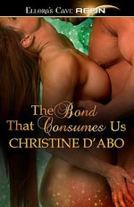 The Bond That Consumes Us - Christine D'Abo