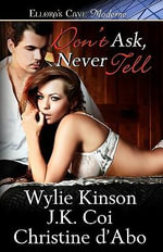 Don't Ask Never Tell - Wylie Kinson